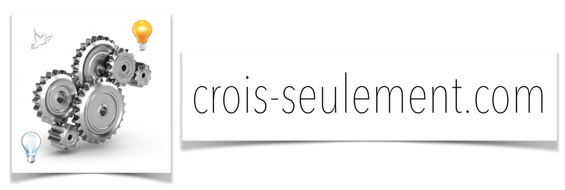 Crois-seulement.com – Le blog de Julien